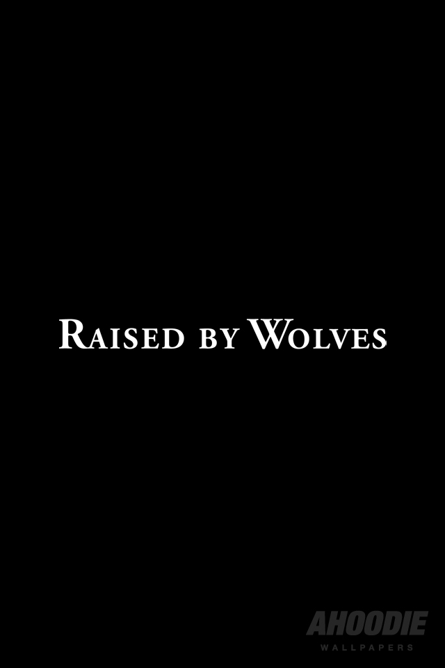 raised by wolves iphone wallpaper RAISED BY WOLVES WALLPAPERS
