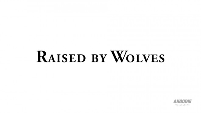 raised by wolves wallpapers2 660x371 RAISED BY WOLVES WALLPAPERS 